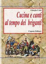 Giorgio Cretì Cucina e canti al tempo dei briganti brigantaggio ricette canzoni