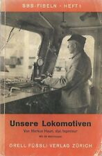 dd - Vintage 1945 WWII era UNSERE LOKOMTIVEN - Switzerland RAILROAD TRAIN Book