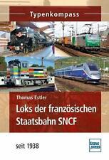 Typenkompass: Loks der französischen Staatsbahn SNCF seit 1938 Dampflok NEU!
