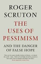 THE USES OF PESSIMISM, Scruton, Roger, Used; Very Good Book