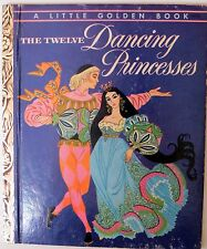 The Twelve Dancing Princesses Little Golden Book