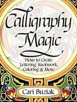Interweave Press Calligraphy Magic: How to Create Lettering,