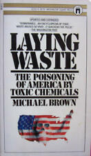 Laying Waste   The Poisoning of America by Toxic Chemicals