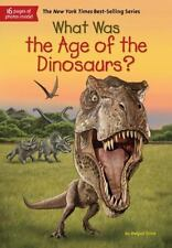 WHAT WAS THE AGE OF THE DINOSAURS? - STINE, MEGAN/ COPELAND, GREGORY (ILT) - NEW