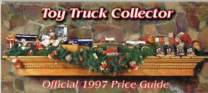 TOY TRUCK COLLECTOR OFFICIAL 1997 PRICE GUIDE - HESS SUNOCO AMOCO SHELL TEXACO
