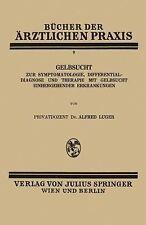 Bücher der ärztlichen Praxis: Gelbsucht 9 by Alfred Luger (1928, Paperback)