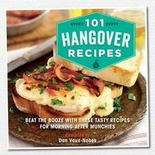 101 HANGOVER RECIPES - VAUX-NOBES, DAN (COM) - NEW HARDCOVER BOOK