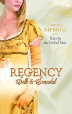 Christine Merrill Taken by the Wicked Rake (Mills & Boon - Regency Silk & Scanda