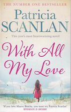 With all My Love Patricia Scanlan, Book, New Paperback