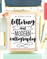 Lettering and Modern Calligraphy: A Beginner's Guide: L... by Press, Paper Peony