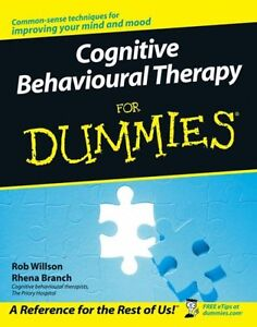 Cognitive Behavioural Therapy For Dummies,Rob Willson,Rhena Branch
