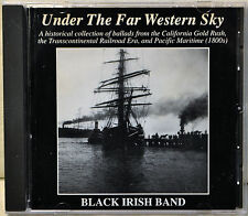 Black Irish Band Under Far Western Sky Gold Rush Railroad Maritime Old West CD