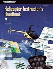 Helicopter Instructor's Handbook (PDF eBook): FAA-H-8083-4 (FAA Handbooks Series