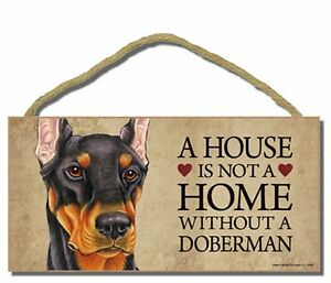 """# Doberman (black)  # """"A House is Not a Home Without a Doberman"""" Dog Sign"""