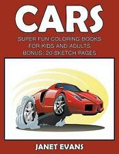 NEW Cars: Super Fun Coloring Books For Kids And Adults (Bonus: 20 Sketch Pages)