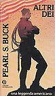 ALTRI DEI UNA LEGGENDA AMERICANA - PEARL S. BUCK - MONDADORI [ZCS215]