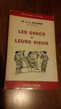 LES  GRECS  ET  LEURS  DIEUX .. ..  W.  K.  GUTHRIE .. ...PAYOT ..PARIS 1956