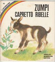 Fiaba Mondadori - Zumpi capretto ribelle - Serie Arcobaleno - 1969