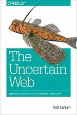 The Uncertain Web by Rob Larsen (2014, Paperback)