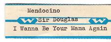 STICKER JUKE BOX - MENDICINO - SIR DOUGLAS -I WANNA BE YOUR MANA AGAIN WURLITZER