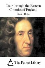 Tour Through the Eastern Counties of England by Daniel Defoe (2015, Paperback)