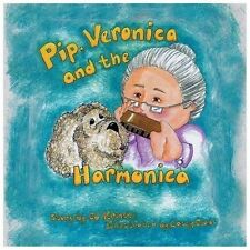 Pip, Veronica and the Harmonica by Ed Krinsky (2013, Paperback)