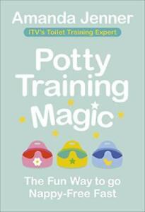 Potty Training Magic: The Fun Way to go Nappy-Free Fast by Jenner, Amanda Book
