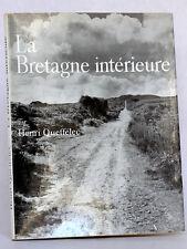 La Bretagne intérieure. Henri QUEFFÉLEC Photos Jacques BOULAS Hachette 1961
