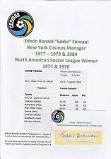 EDDIE FIRMANI New York Cosmos Manager 1977-79 & 84 Originale Firmato a Mano Taglio