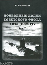Submarines of the Soviet Navy 1945-1991. Volume 4 hardcover book
