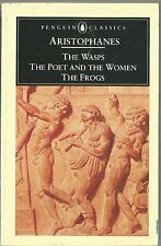 The Wasps, The Poet and the Women, The Frogs by Aristophanes (Paperback)