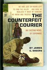 THE COUNTERFEIT COURIER by Sheers, Dell #B186 spy crime gga pulp vintage pb