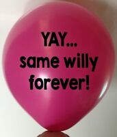 10 YAY SAME WILLY FOREVER Hen Night Party Balloons Novelty Balloon Penis Pink