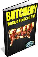 BUTCHERY ~ Vintage Books on DVD ~ Preserving, Butchering, Curing, Survival