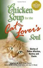 Chicken Soup for the Cat Lovers Soul: Stories of Feline Affection, Mystery and