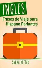 Ingles: Frases de Viaje para Hispano Parlantes : Las 1000 Frases de Viaje Mas...