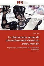 Le Ph?nom?ne Actuel De D?membrement Virtuel Du Corps Humain: Le Processus Con...