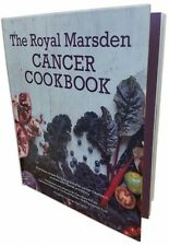 The Royal Marsden Cancer Cookbook: Nutritious recipes by Dr Clare Shaw PhD RD HB
