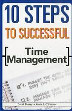 10 Steps to Successful Time Management, Maxey, Cyndi, O'Connor, Kevin E. Book