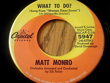 "MATT MONRO - WHAT TO DO     7"" VINYL"