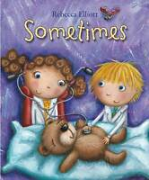 Sometimes by Elliott, Rebecca (Paperback book, 2011)