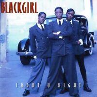 BLACKGIRL - Treat U Right By Blackgirl (1994) - CD - *BRAND NEW/STILL SEALED*