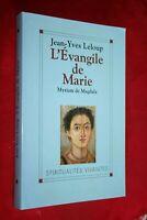 L'EVANGILE DE MARIE MYRIAM DE MAGDALA par JEAN YVES LELOUP EDITIONS 2005