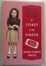 A TICKET TO THE CIRCUS Norris Church Mailer MEMOIR HC DJ Norman Mailer EXC 2010