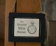 Vintage Chic East of India Shabby Sign Its always Wine O'Clock Wine lover Gift