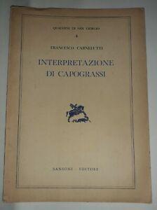 Interpretazione di Capograssi - Francesco Carnelutti - Sansoni, 1956