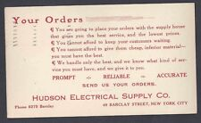 1912 NYC HUDSON ELECTRICAL SUPPLY GIVES SERVICE & IS PROMPT RELIABLE & ACCURATE