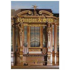 Bevington and Sons, Victorian Organ Builders by Romana Bevington, Tony...