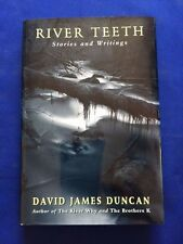 RIVER TEETH - FIRST EDITION SIGNED BY DAVID JAMES DUNCAN