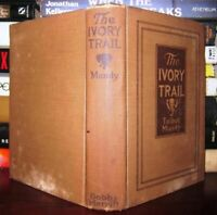 Mundy, Talbot,   Joseph Clement Coll THE IVORY TRAIL  1st Edition 1st Printing